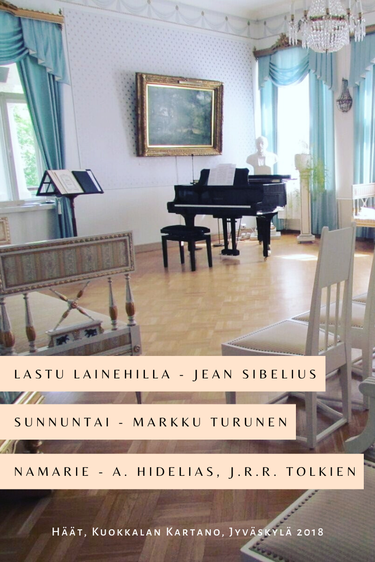 Häät, Jyväskylä 2018. Ohjelma: Lastu lainehilla - Jean Sibelius, Sunnuntai - Markku Turunen, Namarie - A. Hidelias & J.R.R. Tolkien.